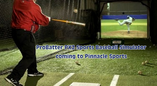 ProBatter PX2 Sports Simulator coming to Pinnacle Sports