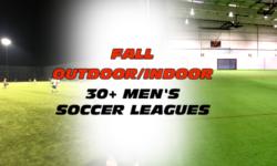 Fall Outdoor Indoor 30+ Men's Soccer Leagues