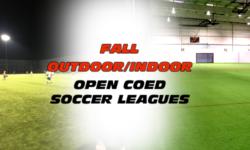 Fall Outdoor Indoor Open CoEd Soccer Leagues